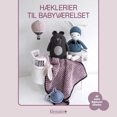 Hæklerier til babyværelset Julie Egmont Glarbo 9788771392432