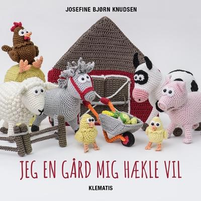Jeg en gård mig hækle vil Josefine Bjørn Knudsen 9788771393156