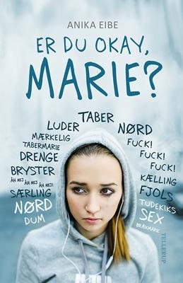 Er du okay, Marie? Anika Eibe 9788758820354