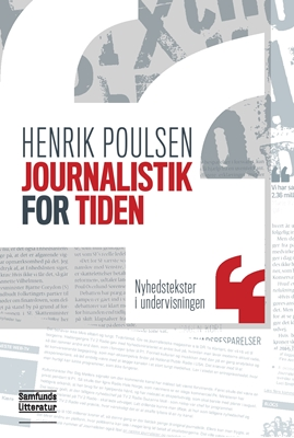 Journalistik for tiden Henrik Poulsen 9788759315781