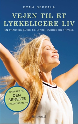Vejen til et lykkeligere liv Emma Seppälä 9788771910445
