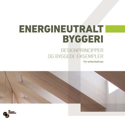 Energineutralt byggeri Anne Kirkegaard Bejder, Ivan Katic, Mary-Ann Knudstrup, Rasmus Lund Jensen 9788756316095