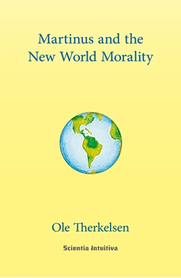 Martinus and the New World Morality Ole Therkelsen 9788793235137