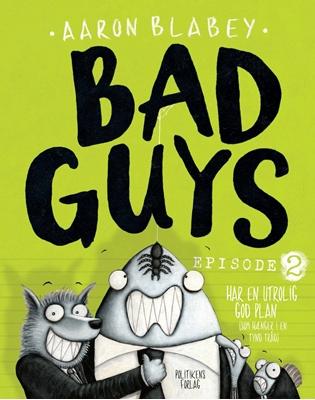 Bad Guys 2 Aaron Blabey 9788740041378