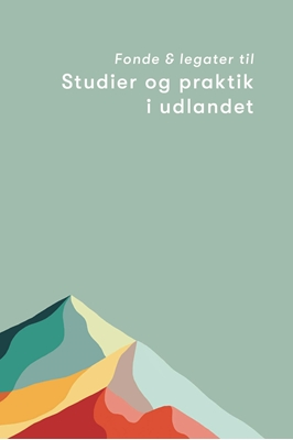 Fonde og legater til studier og praktik i udlandet Grant Compass, Tine Brodersen, David Dencker 9788759331590