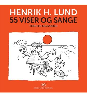 55 viser og sange Henrik H. Lund 9788759831021