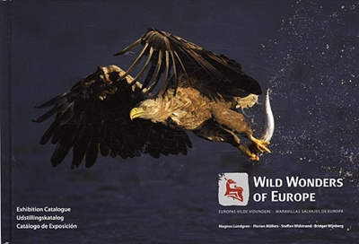 Wild Wonders of Europe Magnus Lundgren, Florian Möllers, Staffan Widstrand, Bridget Wijnberg 9788799386321
