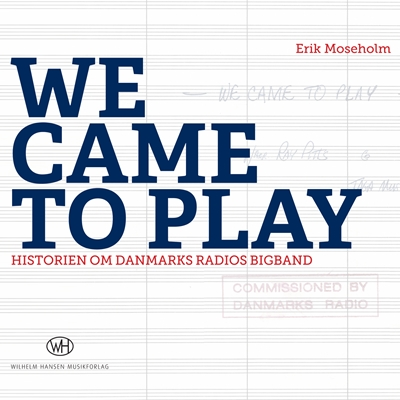 We Came To Play Erik Moseholm 9788759831595