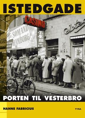 Istedgade. Porten til Vesterbro Hanne Fabricius 9788799774401