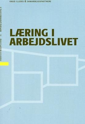 Læring i arbejdslivet Knud Illeris, samarbejdspartnere 9788778672896