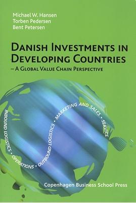 Danish investments in developing countries Michael W. Hansen, Torben Pedersen, Bent Petersen 9788763001915