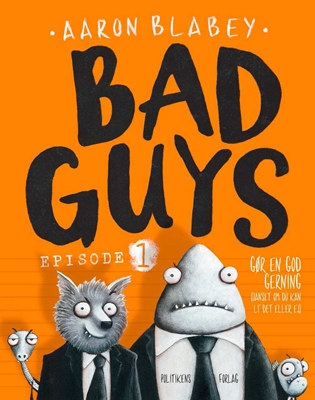 Bad Guys 1 Aaron Blabey 9788740041361