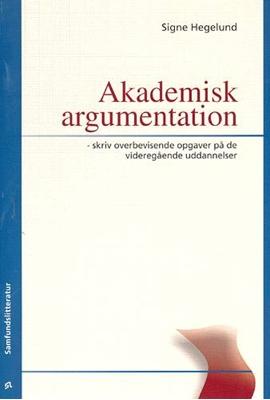 Akademisk argumentation Signe Hegelund 9788759306833
