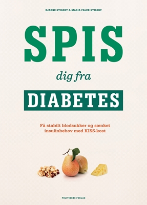Spis dig fra diabetes Maria Falck Stigsby, Bjarne Stigsby 9788740016758