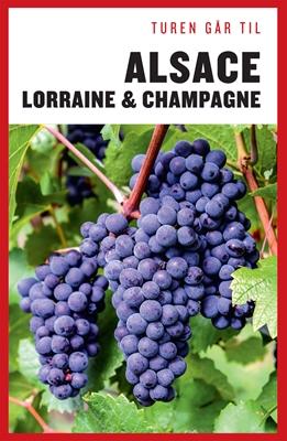 Turen går til Alsace, Lorraine & Champagne Torben Kitaj 9788740017915