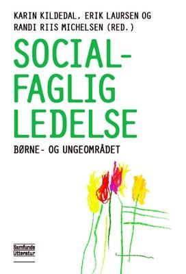 Socialfaglig ledelse Karin Kildedal, Randi Riis Michelsen (red.), Erik Laursen 9788759317921