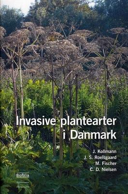 Invasive plantearter i Danmark Kollmann, Roelsgaard, Nielsen, Fischer 9788791319464