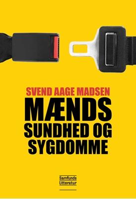 Mænds sundhed og sygdomme Svend Aage Madsen 9788759320211