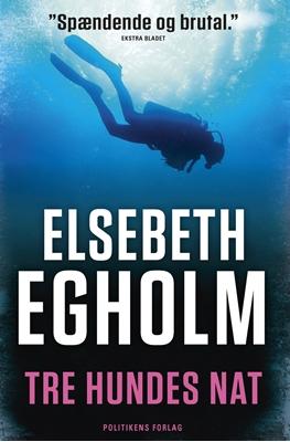 Tre hundes nat Elsebeth Egholm 9788740031973