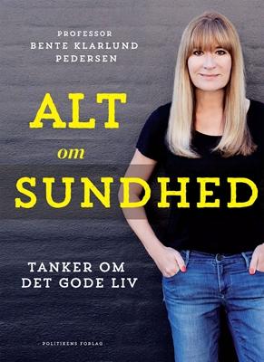 Alt om sundhed - Tanker om det gode liv Bente Klarlund Pedersen 9788740010800