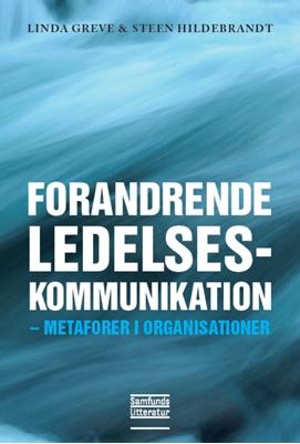 Forandrende ledelseskommunikation Steen Hildebrandt, Linda Greve 9788759314531
