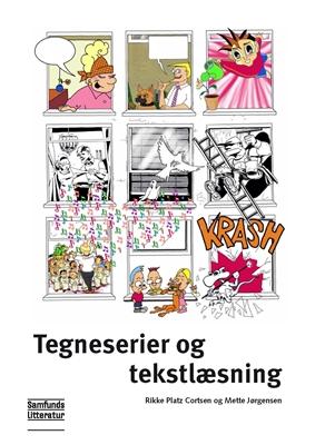 Tegneserier og tekstlæsning Mette Jørgensen, Rikke Platz Cortsen 9788759322185