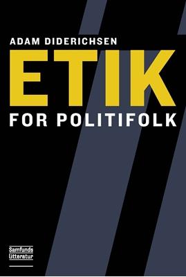 Etik for politifolk Adam Diderichsen 9788759314920