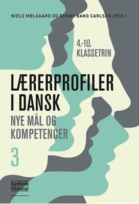 Lærerprofiler i dansk 3 Niels Mølgaard (red.), Benny Bang Carlsen (red.) 9788759319246