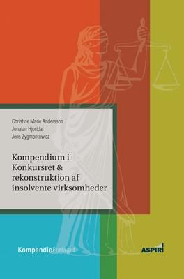 Kompendium i Konkursret & rekonstruktion af insolvente virksomheder Jens Zygmontowicz, Christine Marie Andersson, Jonatan Hjortdal 9788792678119