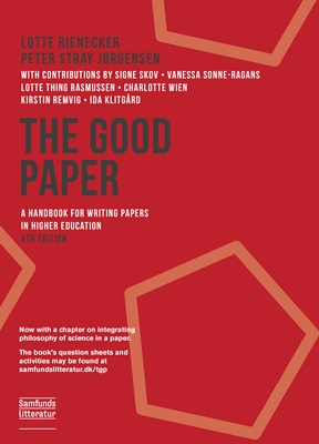 The good paper, 5th edition Lotte Rienecker, Peter Stray Jørgensen 9788759329948