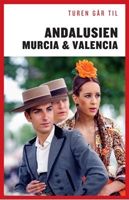 Turen går til Andalusien, Murcia & Valencia Jørgen Laurvig 9788740013153