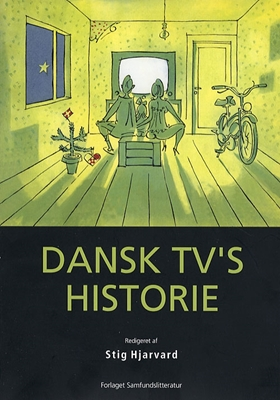 Dansk tv's historie Stig Hjarvard (red.) 9788759309025