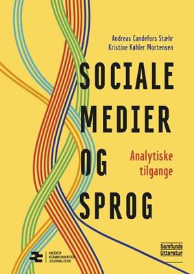 Sociale medier og sprog Kristine Køhler Mortensen (red.), Andreas Candefors Stæhr 9788759325964