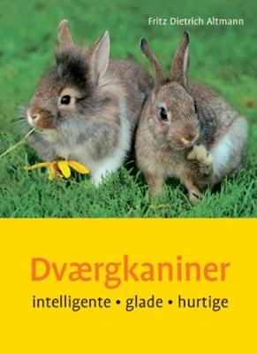 Dværgkaniner Fritz Dietrich Altmann 9788778574855