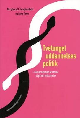 Tvetunget uddannelsespolitik Bergthóra S. Kristjánsdóttir, Lene Timm 9788776830168