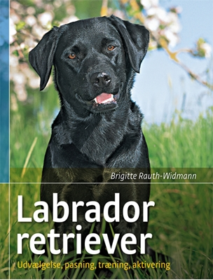 Labrador retriever Brigitte Rauth-Widmann 9788778575913