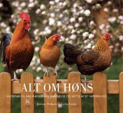 Alt om høns Celia Lewis, Jeremy Hobson 9788778575227