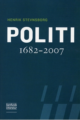Politi 1682-2007 Henrik Stevnsborg 9788759314371