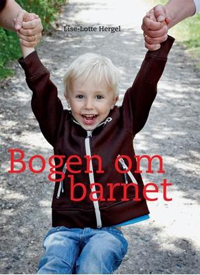 Bogen om barnet Lise-Lotte Hergel 9788740032307