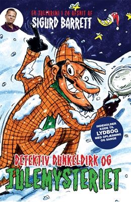 Detektiv Dunkeldirk og julemysteriet Sigurd Barrett 9788740025293