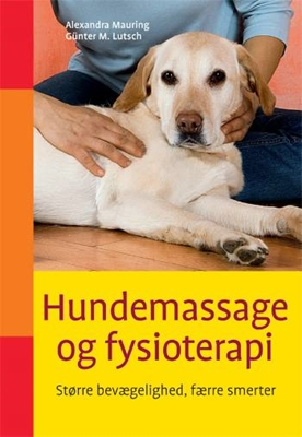 Hundemassage og fysioterapi Alexandra Mauring Günter M. Lutsch 9788778575548