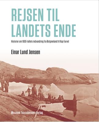 Rejsen til landets ende Einar Lund Jensen 9788763540780