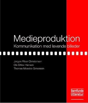 Medieproduktion Jørgen Riber Christensen, Ole Ertløv Hansen, Thomas Mosebo Simonsen 9788759329696