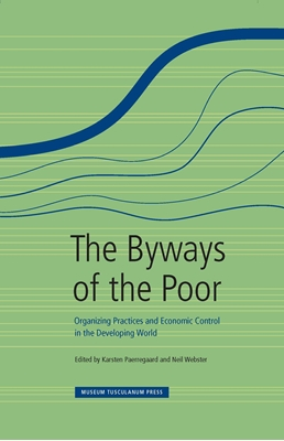 The Byways of the Poor Neil Webster, Karsten Paerregaard 9788763538404