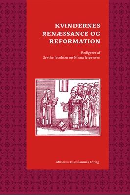 Kvindernes renæssance og reformation Ninna Jørgensen (red.), Grethe Jacobsen 9788763544283