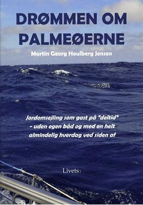 Drømmen om palmeøerne Martin Georg Houlberg Jensen 9788799908226