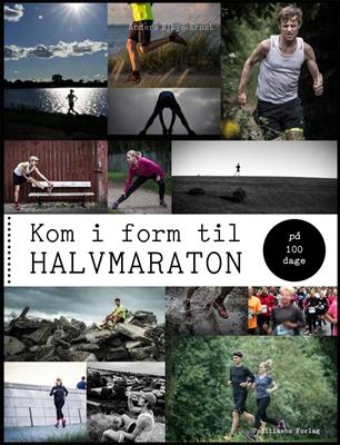 Kom i form til halvmaraton på 100 dage Anders Ejbye-Ernst 9788740022940
