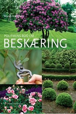 Politikens bog om beskæring Maren Korsgaard 9788740032291