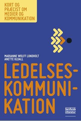 Ledelseskommunikation Marianne Wolff Lundholt, Anette Uldall 9788759327500