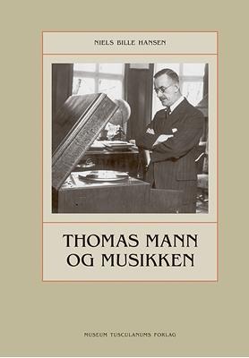 Thomas Mann og musikken Niels Bille Hansen 9788763543408